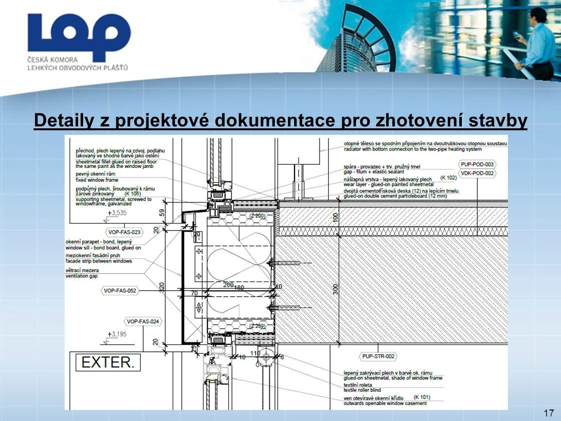 17 Detaily z projektové dokumentace pro zhotovení stavby