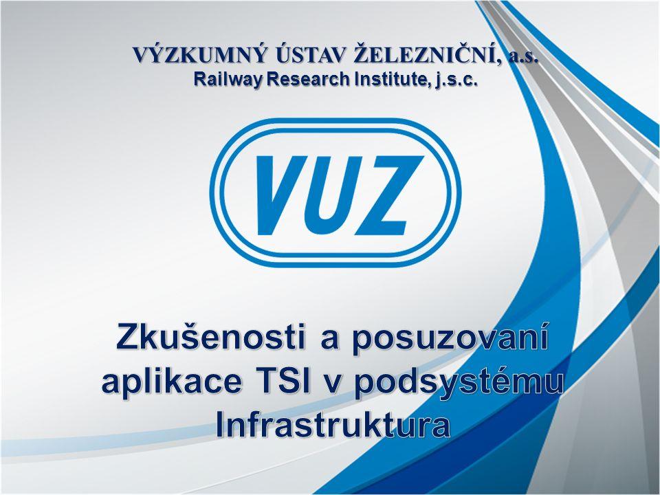 VÝZKUMNÝ ÚSTAV ŽELEZNIČNÍ, a.s. Railway Research Institute, j.s.c.