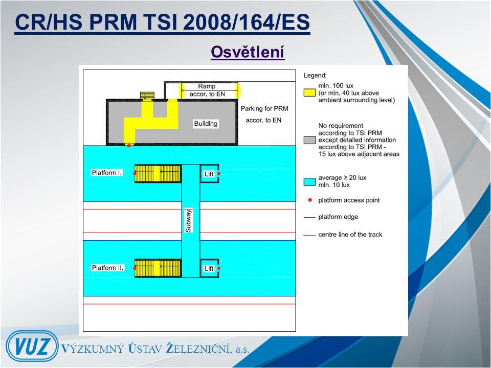 V ÝZKUMNÝ Ú STAV Ž ELEZNIČNÍ, a.s. Osvětlení CR/HS PRM TSI 2008/164/ES