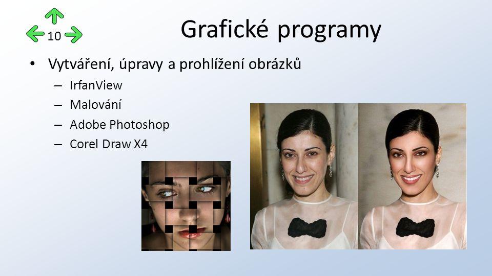 Vytváření, úpravy a prohlížení obrázků – IrfanView – Malování – Adobe Photoshop – Corel Draw X4 Grafické programy 10