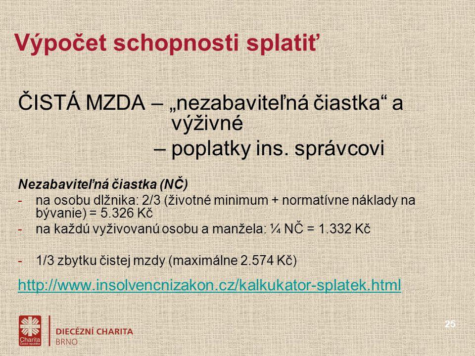 """25 Výpočet schopnosti splatiť ČISTÁ MZDA – """"nezabaviteľná čiastka a výživné – poplatky ins."""