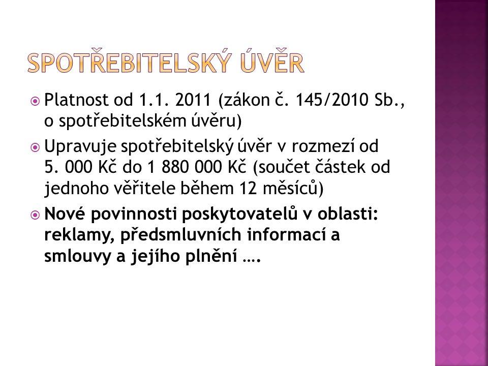  Platnost od 1.1. 2011 (zákon č.