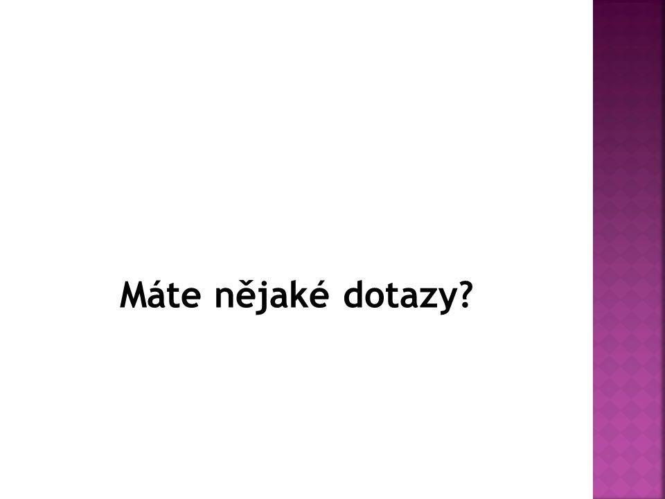 Máte nějaké dotazy
