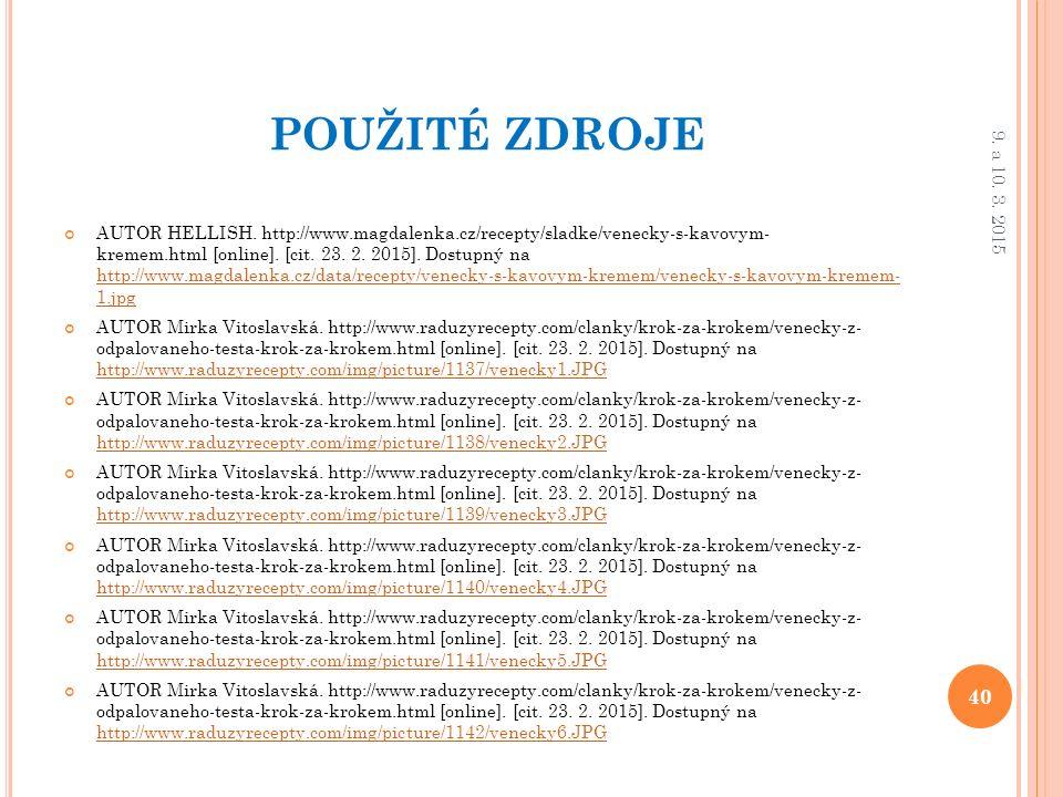 POUŽITÉ ZDROJE AUTOR HELLISH. http://www.magdalenka.cz/recepty/sladke/venecky-s-kavovym- kremem.html [online]. [cit. 23. 2. 2015]. Dostupný na http://