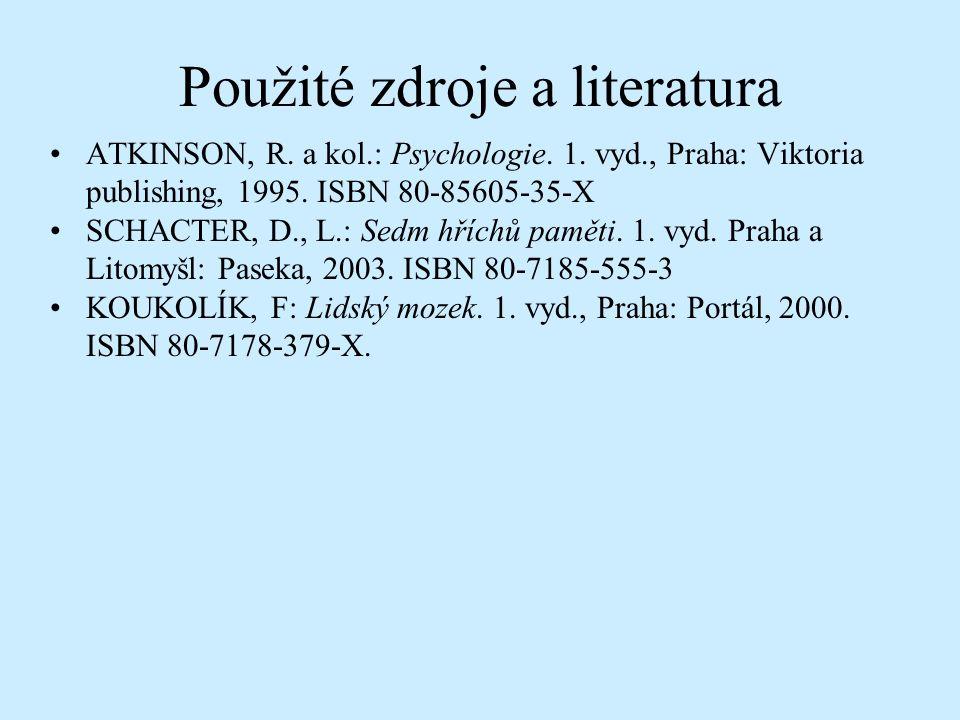 Použité zdroje a literatura ATKINSON, R. a kol.: Psychologie.