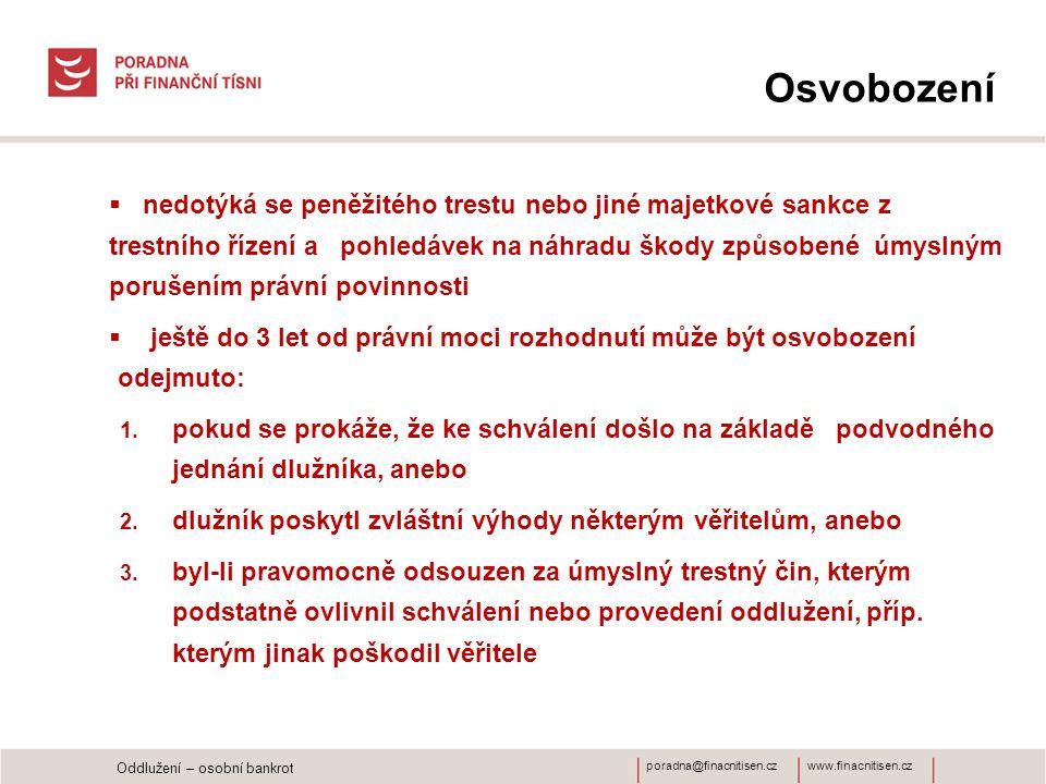 www.finacnitisen.czporadna@finacnitisen.cz Osvobození  nedotýká se peněžitého trestu nebo jiné majetkové sankce z trestního řízení a pohledávek na ná