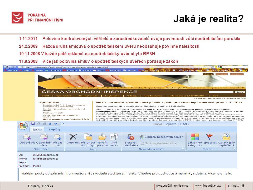 www.finacnitisen.czporadna@finacnitisen.cz Jaká je realita? 1.11.2011 Polovina kontrolovaných věřitelů a zprostředkovatelů svoje povinnosti vůči spotř