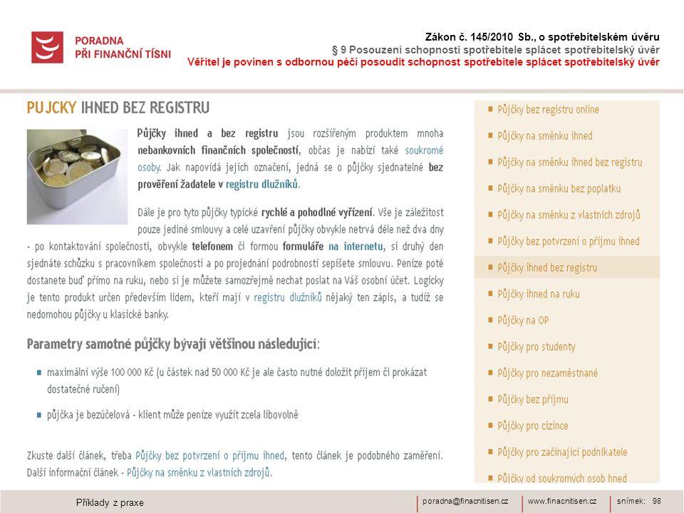 www.finacnitisen.czporadna@finacnitisen.cz Zákon č. 145/2010 Sb., o spotřebitelském úvěru § 9 Posouzení schopnosti spotřebitele splácet spotřebitelský