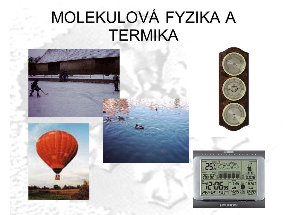 MOLEKULOVÁ FYZIKA A TERMIKA