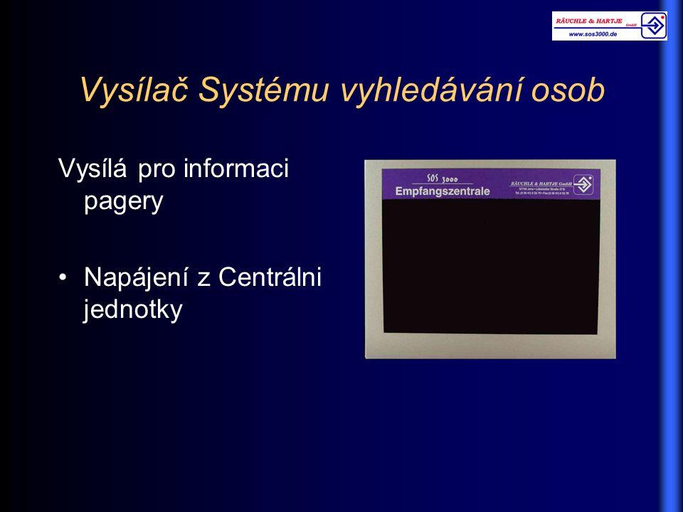 Vysílač Systému vyhledávání osob Vysílá pro informaci pagery Napájení z Centrálni jednotky