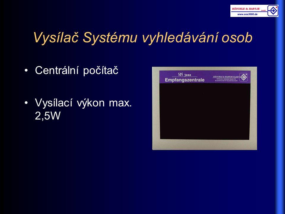 Vysílač Systému vyhledávání osob Centrální počítač Vysílací výkon max. 2,5W