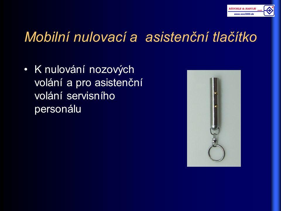 K nulování nozových volání a pro asistenční volání servisního personálu