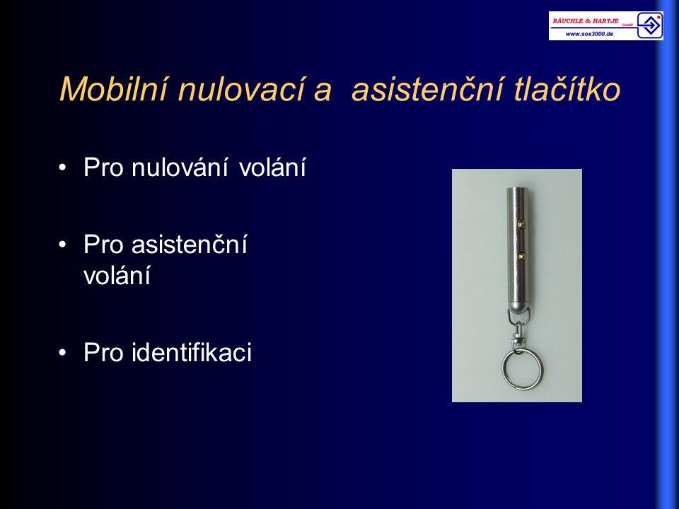 Mobilní nulovací a asistenční tlačítko Pro nulování volání Pro asistenční volání Pro identifikaci