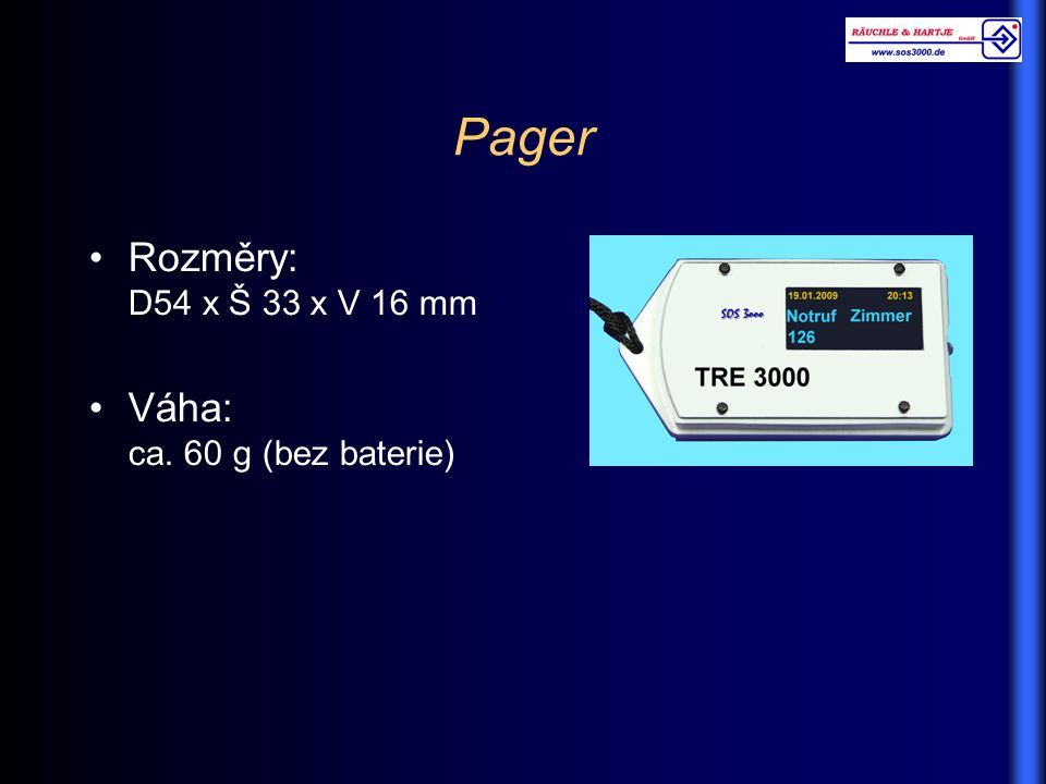 Pager Rozměry: D54 x Š 33 x V 16 mm Váha: ca. 60 g (bez baterie)