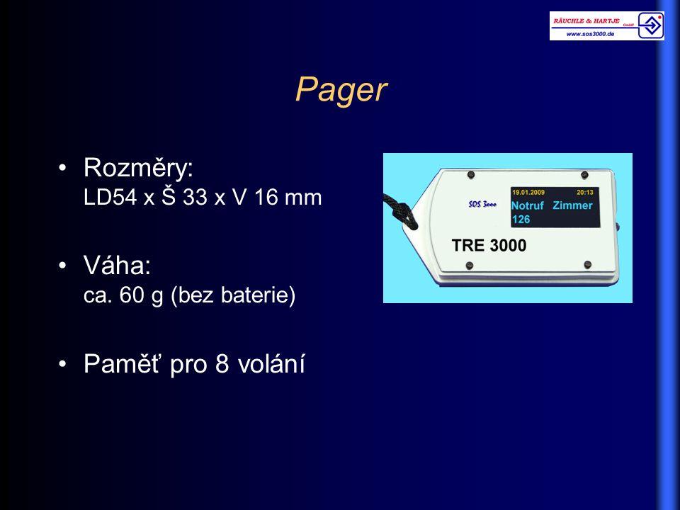 Pager Rozměry: LD54 x Š 33 x V 16 mm Váha: ca. 60 g (bez baterie) Paměť pro 8 volání