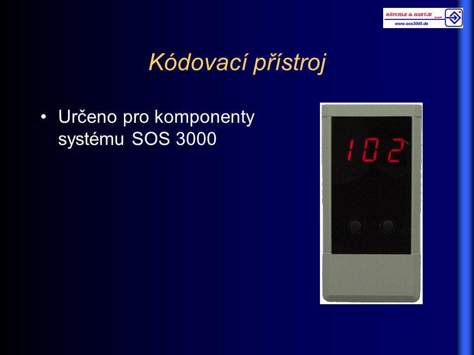 Kódovací přístroj Určeno pro komponenty systému SOS 3000