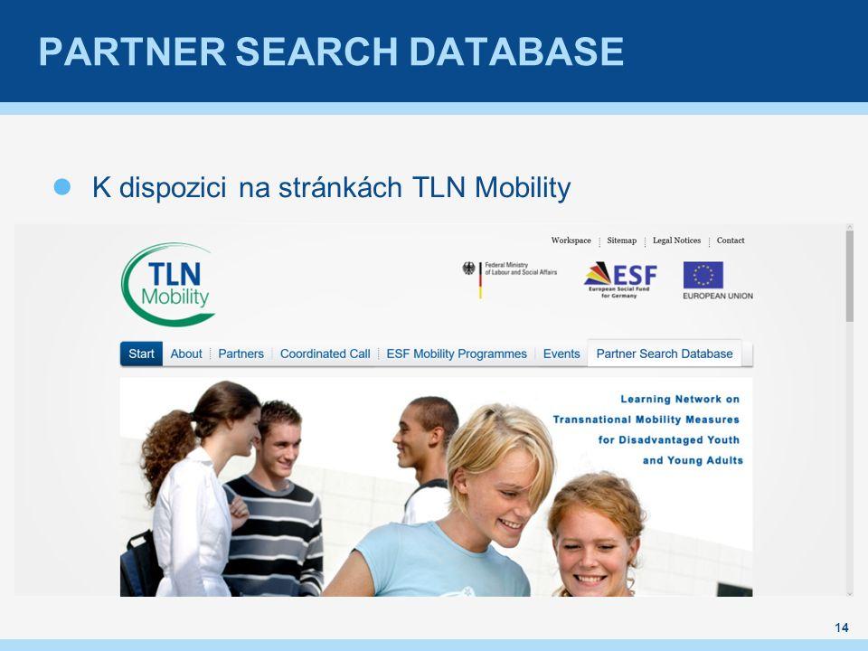 PARTNER SEARCH DATABASE K dispozici na stránkách TLN Mobility 14