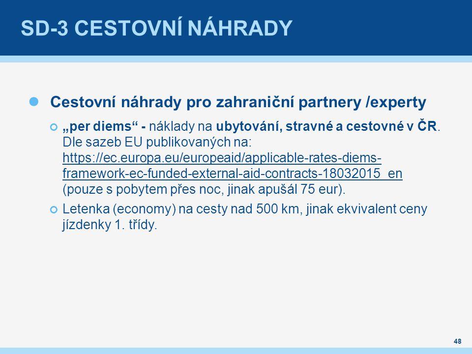 """SD-3 CESTOVNÍ NÁHRADY Cestovní náhrady pro zahraniční partnery /experty """"per diems - náklady na ubytování, stravné a cestovné v ČR."""
