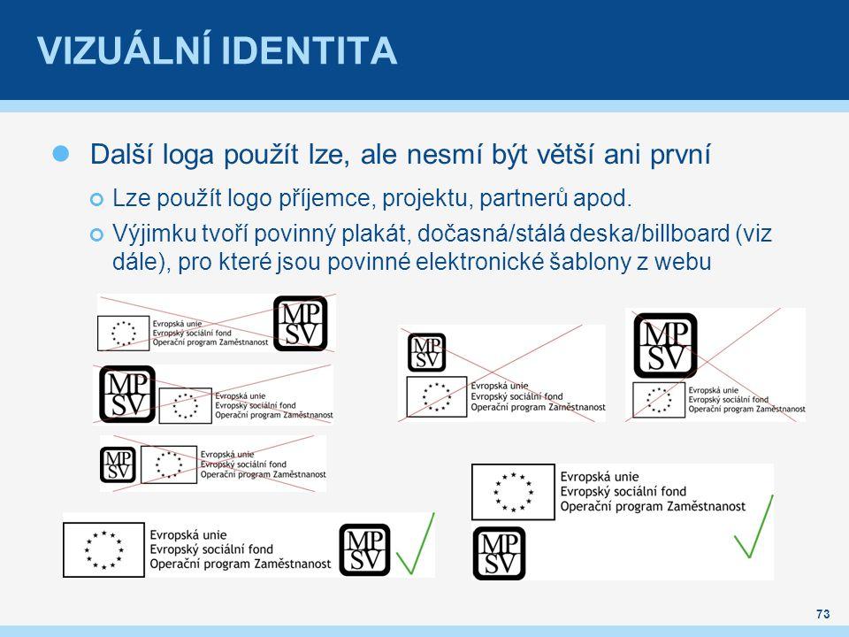 VIZUÁLNÍ IDENTITA Další loga použít lze, ale nesmí být větší ani první Lze použít logo příjemce, projektu, partnerů apod.