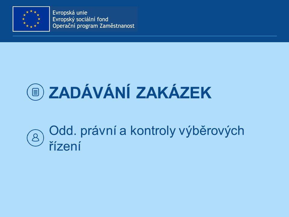 ZADÁVÁNÍ ZAKÁZEK Odd. právní a kontroly výběrových řízení