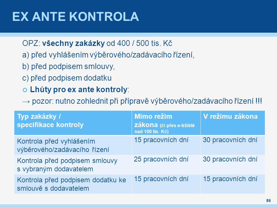 EX ANTE KONTROLA OPZ: všechny zakázky od 400 / 500 tis.