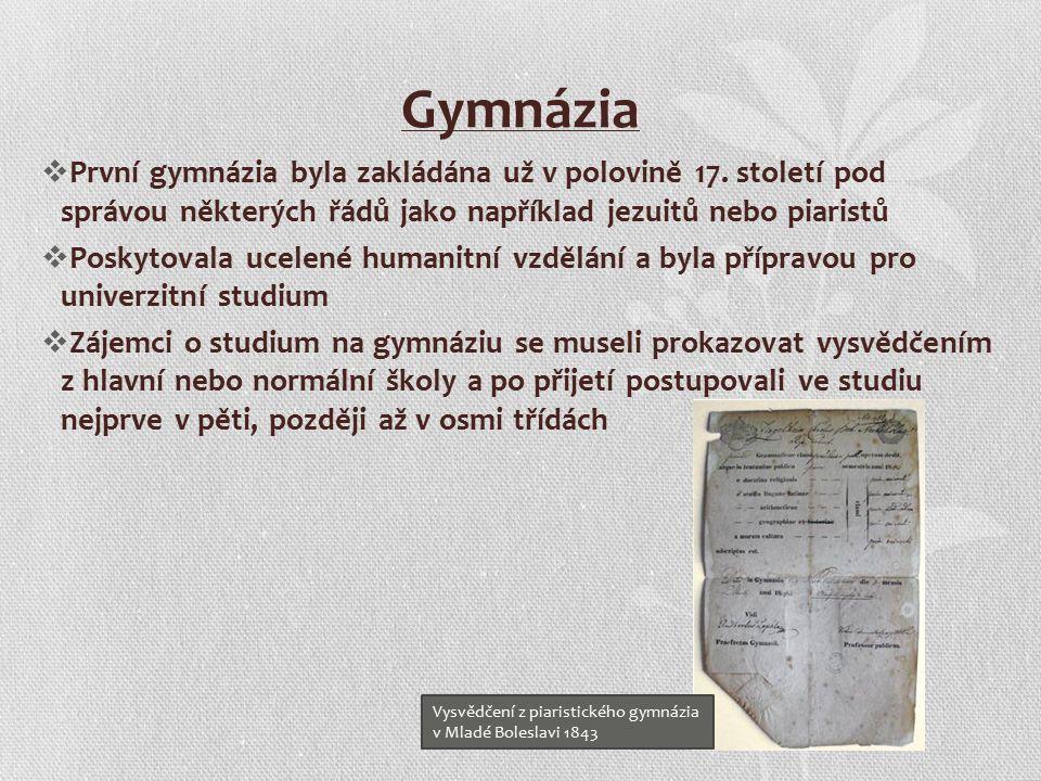 Gymnázia  První gymnázia byla zakládána už v polovině 17.