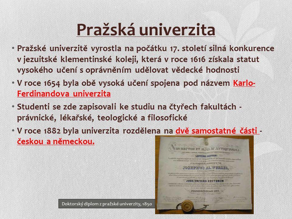 Pražská univerzita Pražské univerzitě vyrostla na počátku 17.