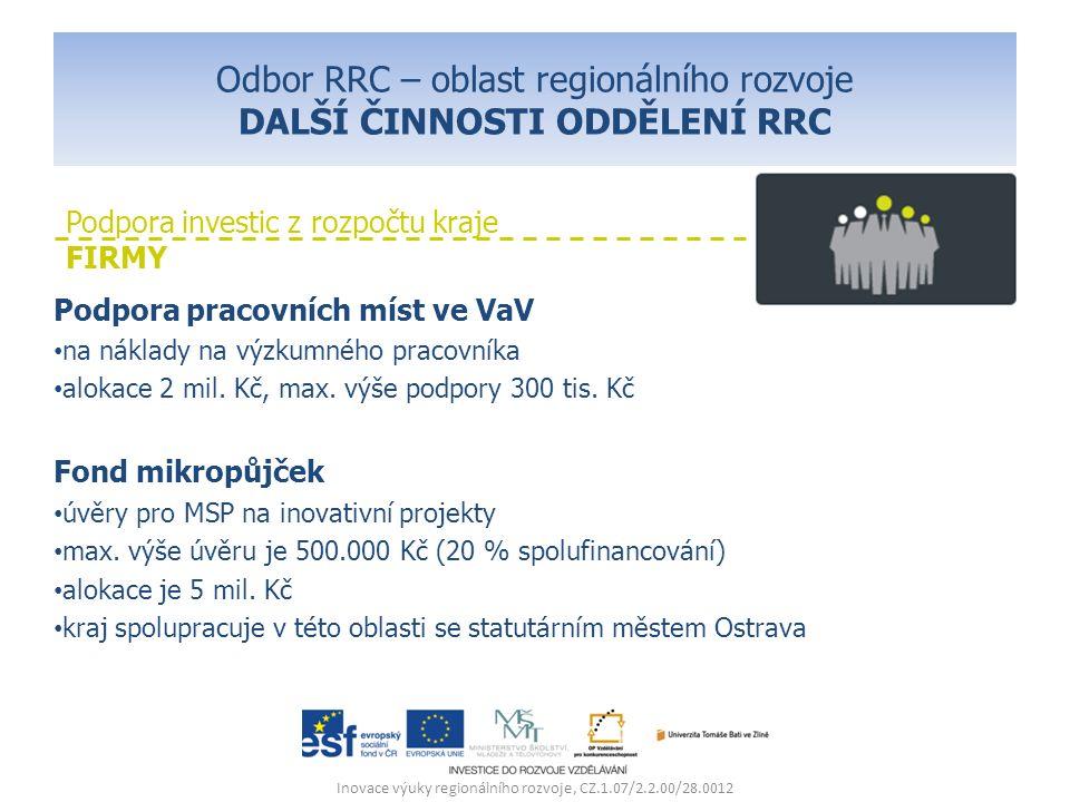 Odbor RRC – oblast regionálního rozvoje DALŠÍ ČINNOSTI ODDĚLENÍ RRC Podpora pracovních míst ve VaV na náklady na výzkumného pracovníka alokace 2 mil.