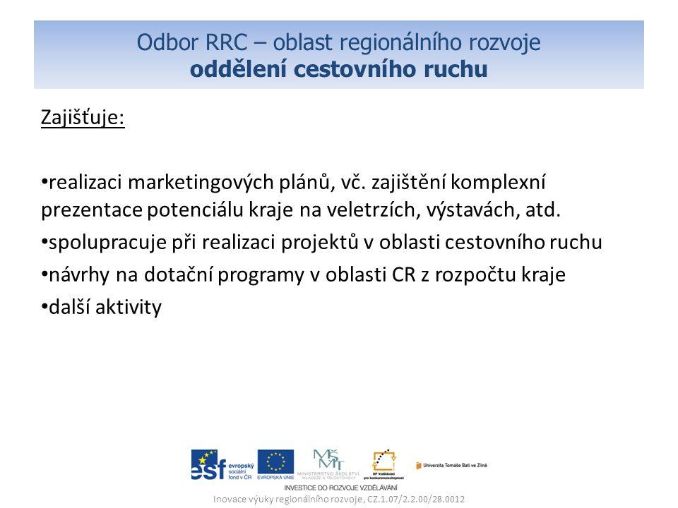 Odbor RRC – oblast regionálního rozvoje oddělení cestovního ruchu Zajišťuje: realizaci marketingových plánů, vč. zajištění komplexní prezentace potenc