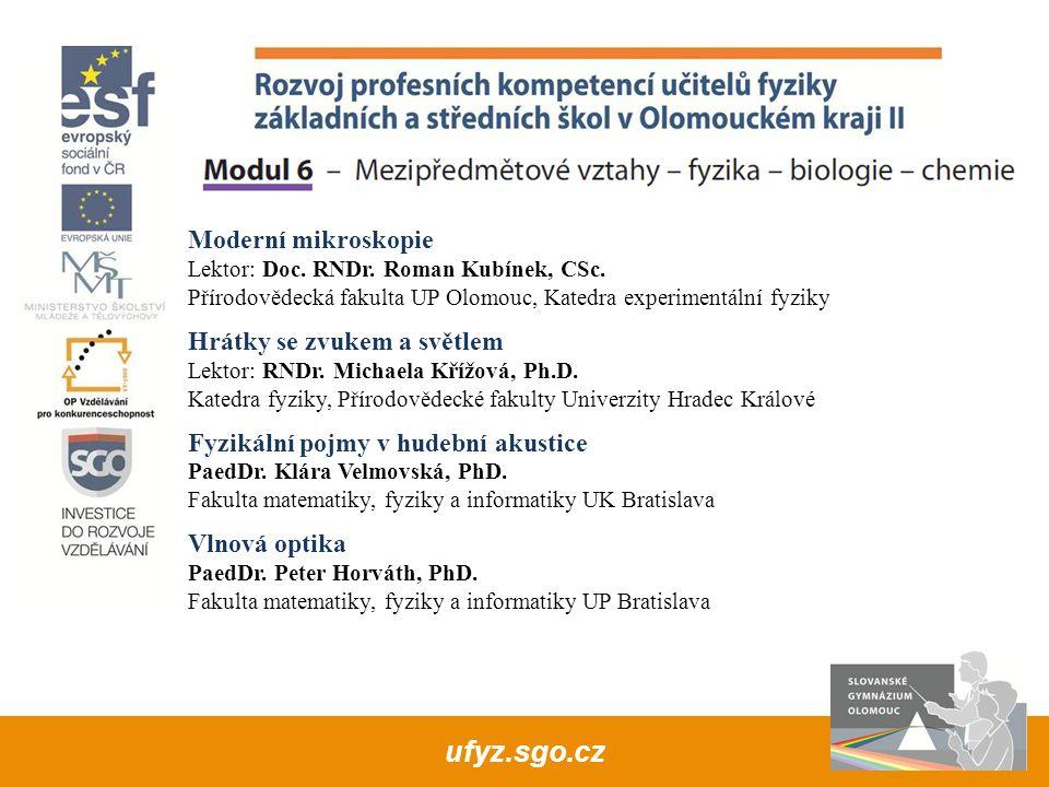 Moderní mikroskopie Lektor: Doc. RNDr. Roman Kubínek, CSc.