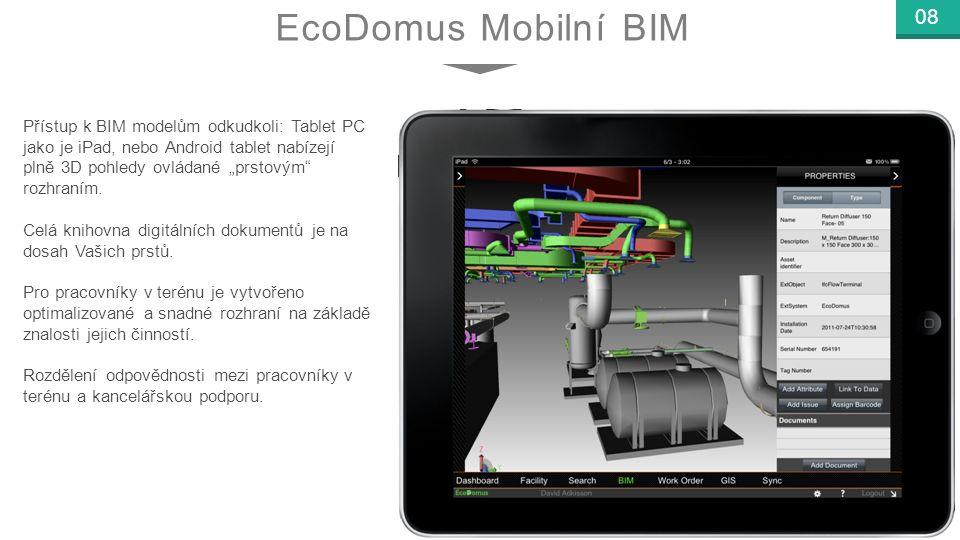 """www.ecodomus.com 08 Přístup k BIM modelům odkudkoli: Tablet PC jako je iPad, nebo Android tablet nabízejí plně 3D pohledy ovládané """"prstovým rozhraním."""