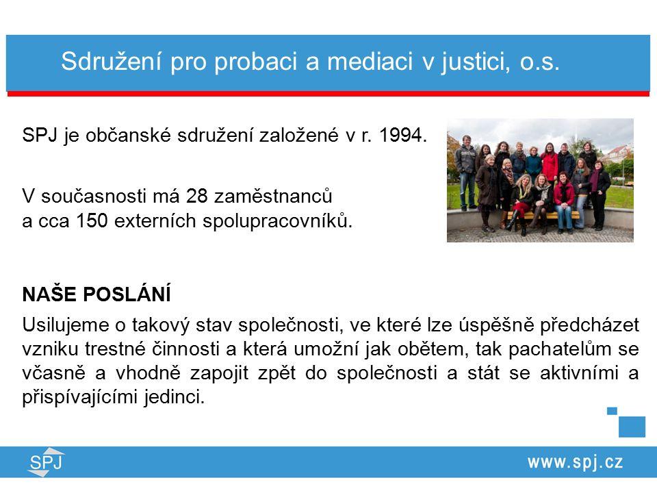 Sdružení pro probaci a mediaci v justici, o.s. SPJ je občanské sdružení založené v r.
