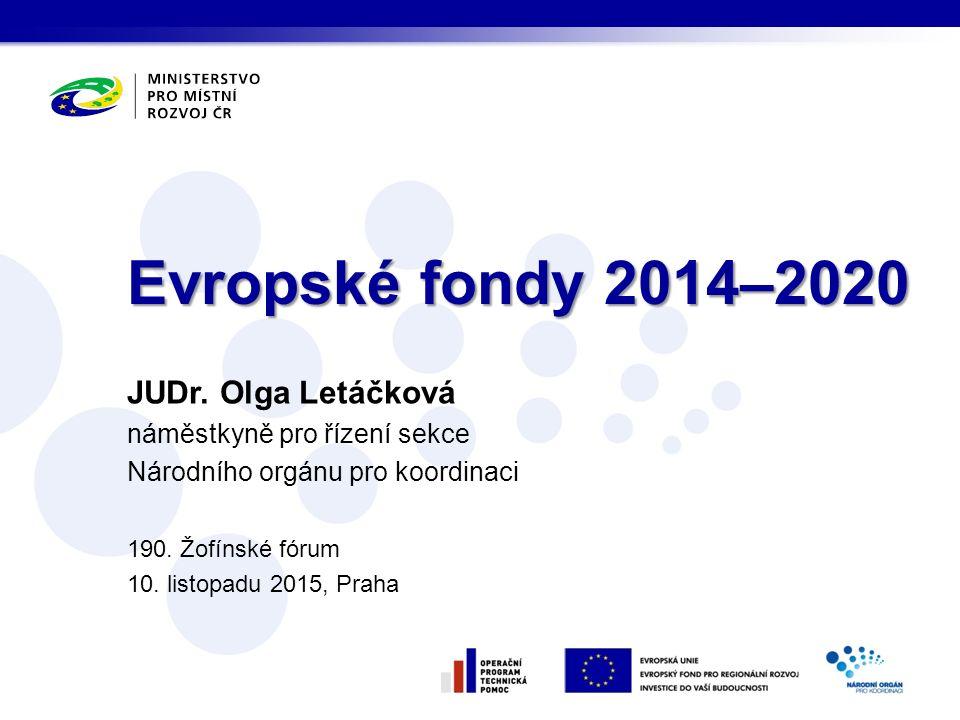 Operační programy 2014–2020 Integrovaný regionální operační program Gesce: Ministerstvo pro místní rozvoj Zaměření: Doprava v regionech, zkvalitnění veřejných služeb, veřejná správa.