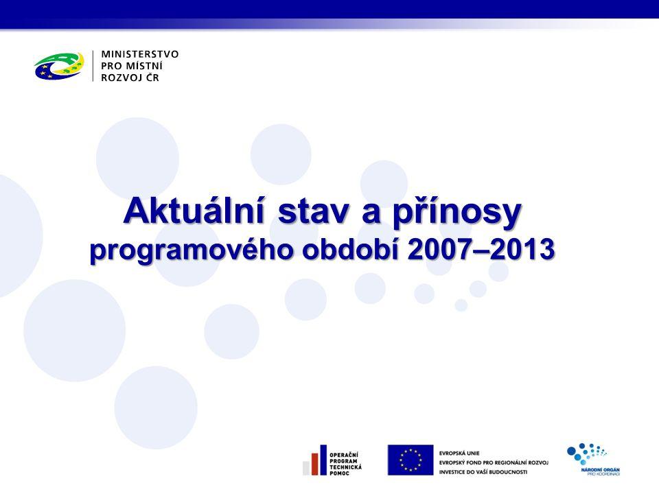 Aktuální stav a přínosy programového období 2007–2013