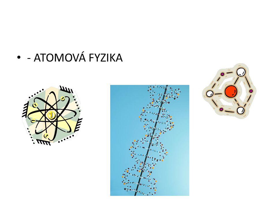 - ATOMOVÁ FYZIKA
