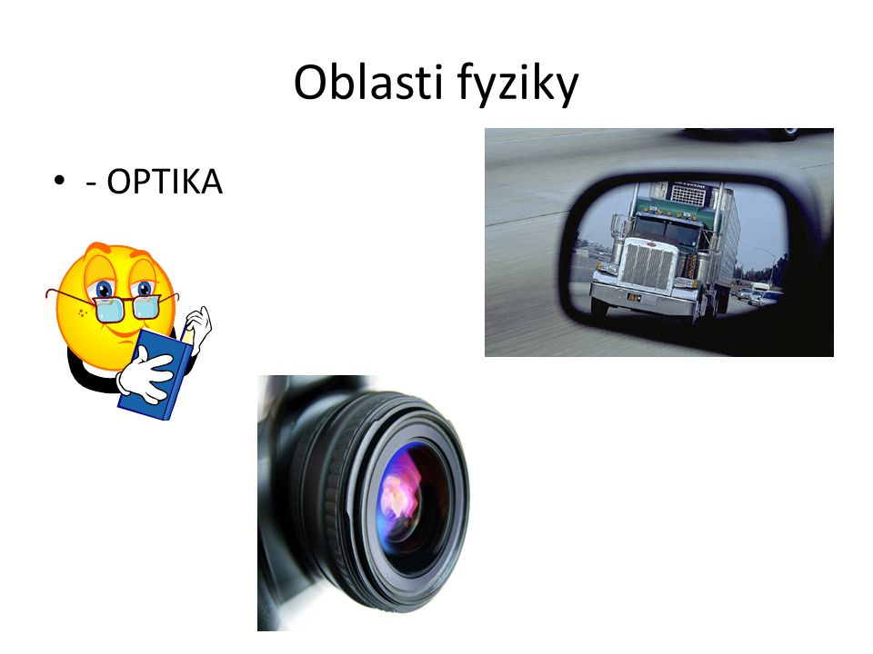 Oblasti fyziky - OPTIKA