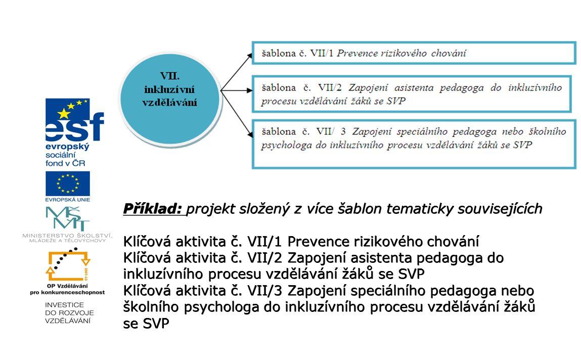 Příklad: projekt složený z více šablon tematicky souvisejících Klíčová aktivita č.
