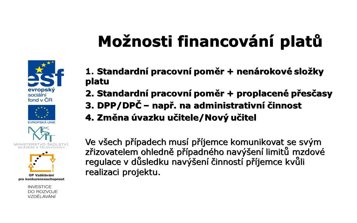 Možnosti financování platů Standardní pracovní poměr + nenárokové složky platu 1. Standardní pracovní poměr + nenárokové složky platu 2. Standardní pr