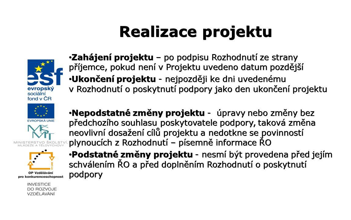 Realizace projektu Zahájení projektu – po podpisu Rozhodnutí ze strany příjemce, pokud není v Projektu uvedeno datum pozdější Zahájení projektu – po p
