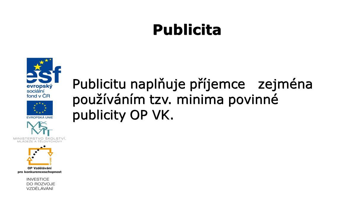 Publicitu naplňuje příjemce zejména používáním tzv. minima povinné publicity OP VK. Publicita