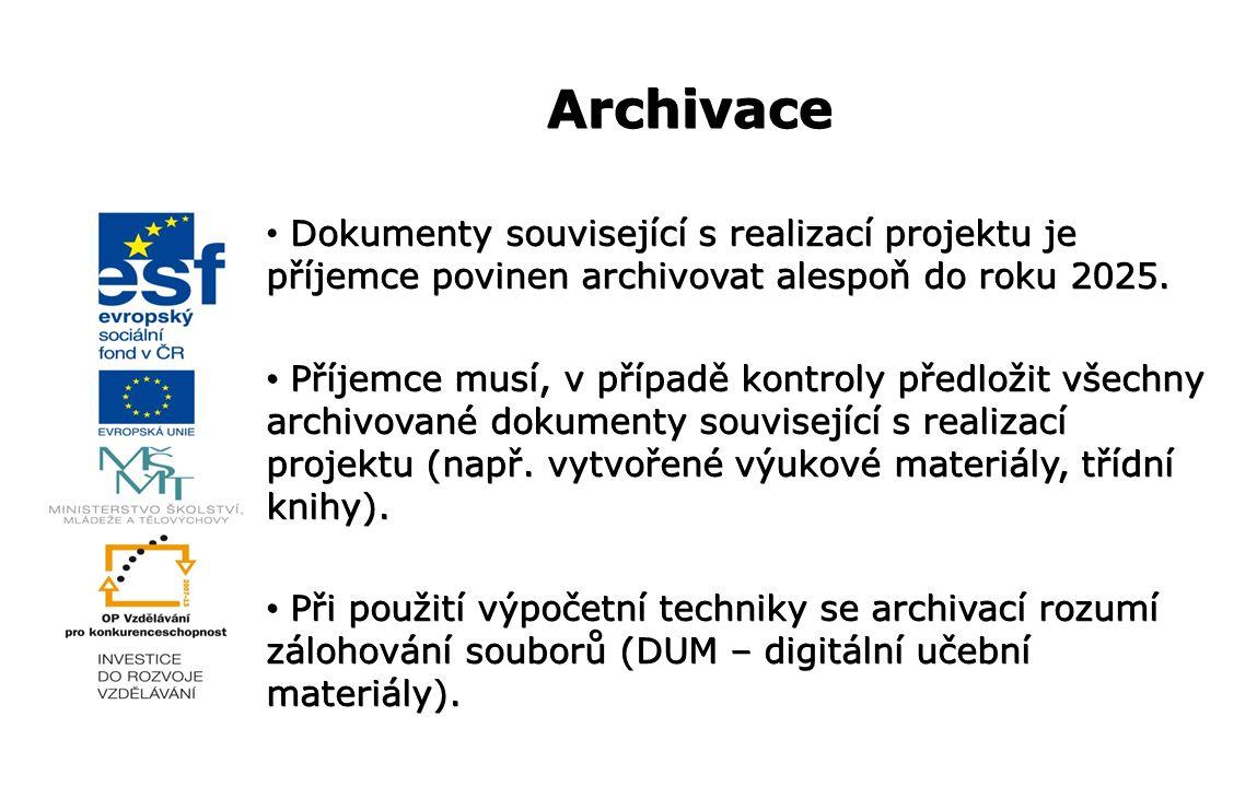 Dokumenty související s realizací projektu je příjemce povinen archivovat alespoň do roku 2025.