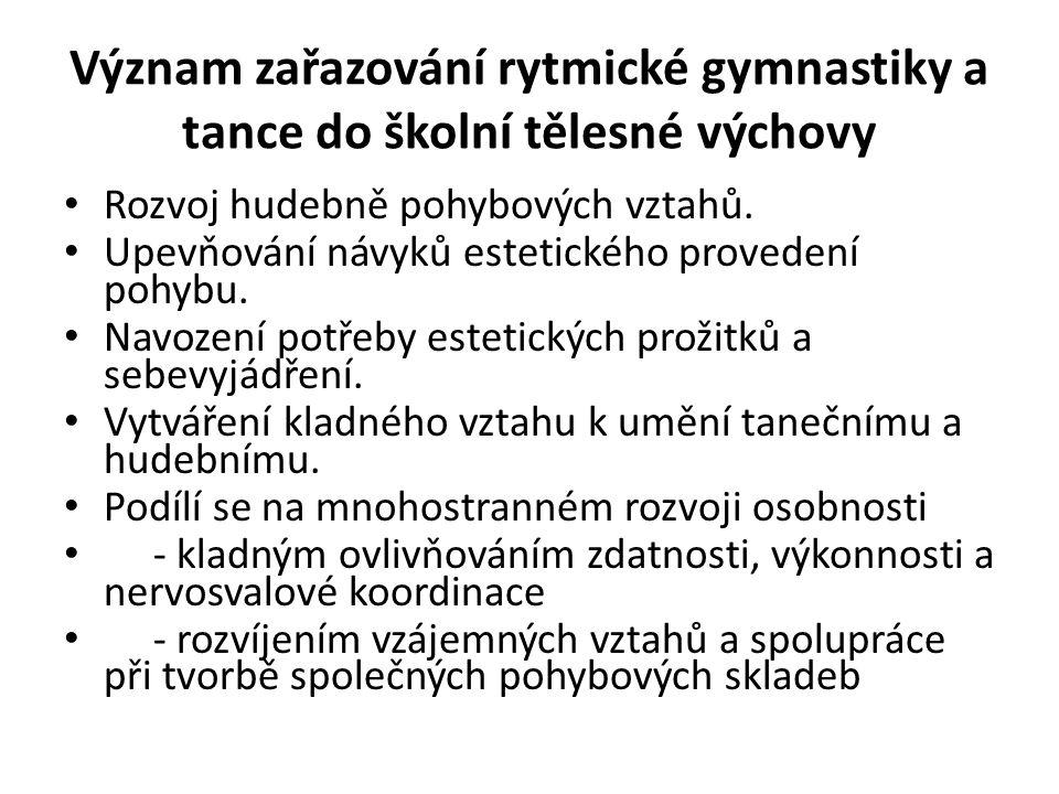 Význam zařazování rytmické gymnastiky a tance do školní tělesné výchovy Rozvoj hudebně pohybových vztahů.