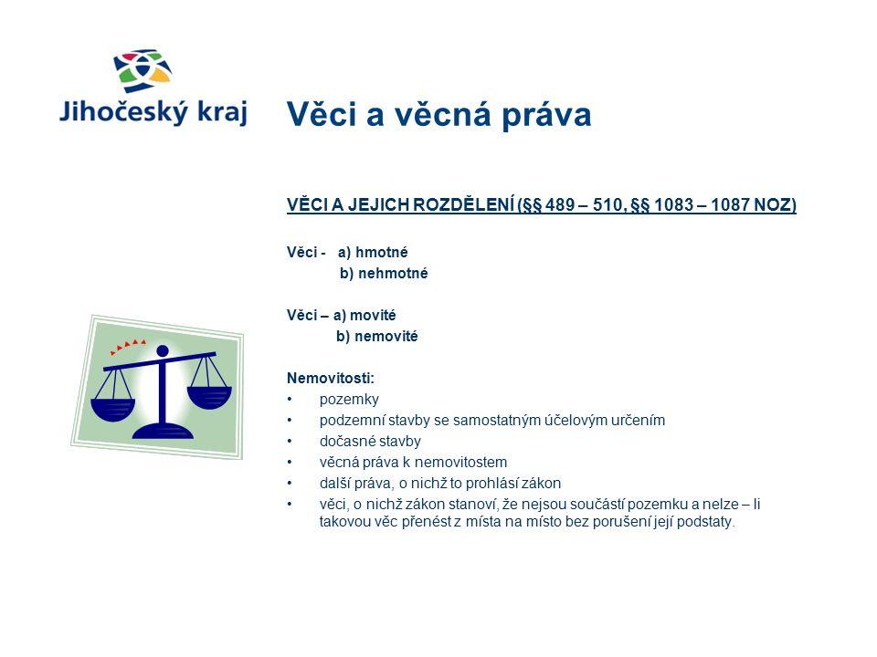 Zástavní právo (§§ 1309 – 1399 NOZ) Dalším z věcných práv, které může mít jedna osoba vůči cizímu majetku, je zástavní právo.