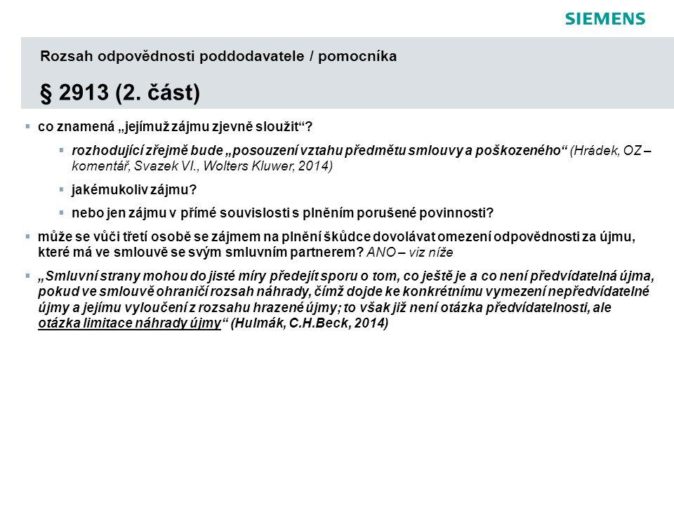 s Rozsah odpovědnosti poddodavatele / pomocníka § 2913 (2.