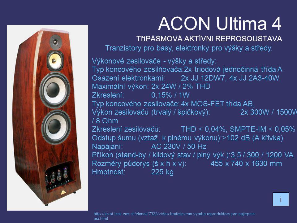 ACON Ultima 4 TříPÁSMOVÁ AKTÍVNí REPROSOUSTAVA Tranzistory pro basy, elektronky pro výšky a středy.