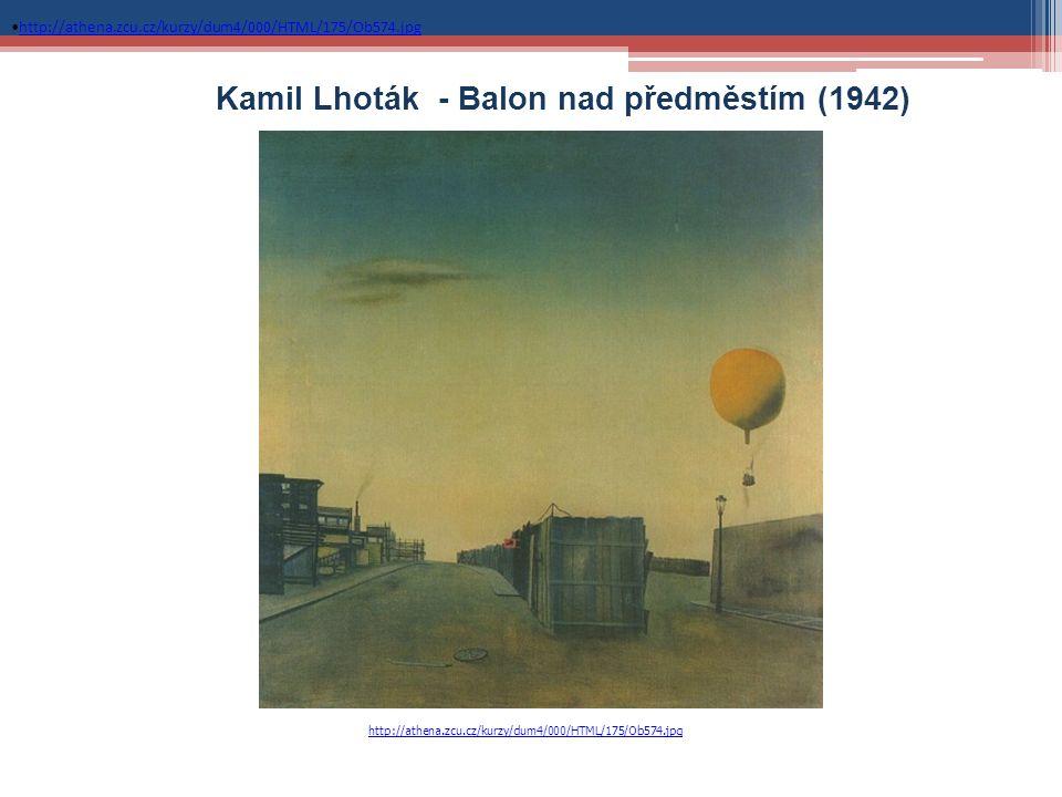 Kamil Lhoták - Balon nad předměstím (1942) http://athena.zcu.cz/kurzy/dum4/000/HTML/175/Ob574.jpg