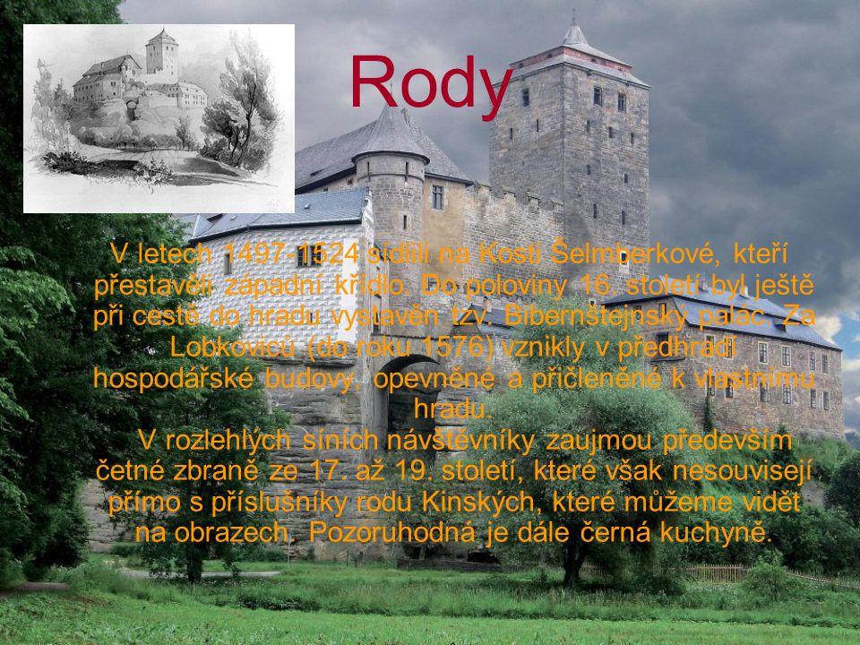 Rody V letech 1497-1524 sídlili na Kosti Šelmberkové, kteří přestavěli západní křídlo. Do poloviny 16. století byl ještě při cestě do hradu vystavěn t