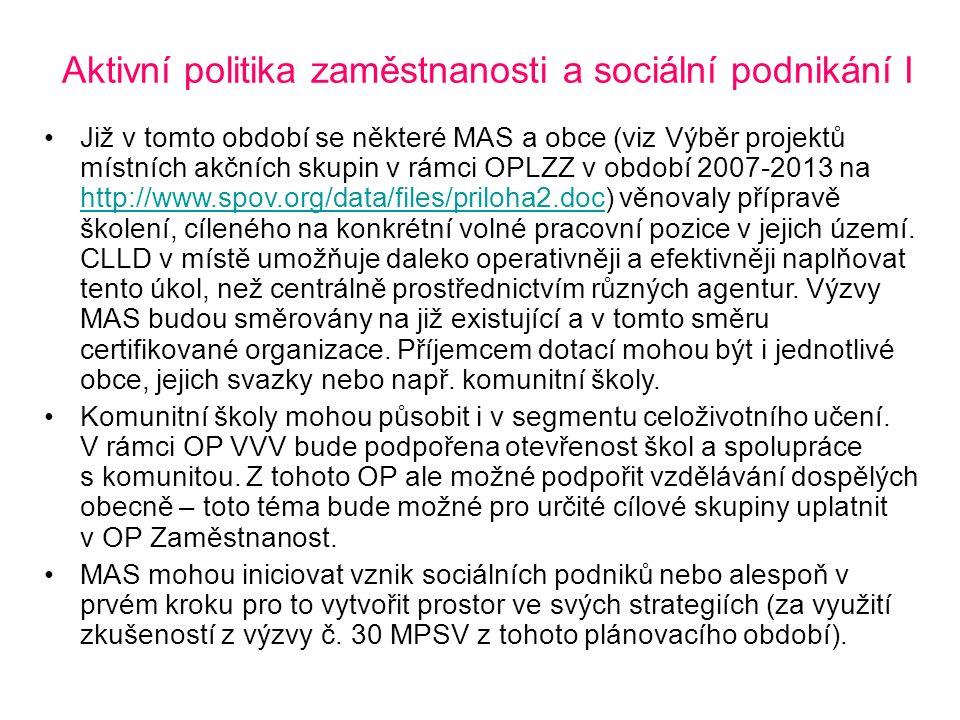 Aktivní politika zaměstnanosti a sociální podnikání I Již v tomto období se některé MAS a obce (viz Výběr projektů místních akčních skupin v rámci OPL