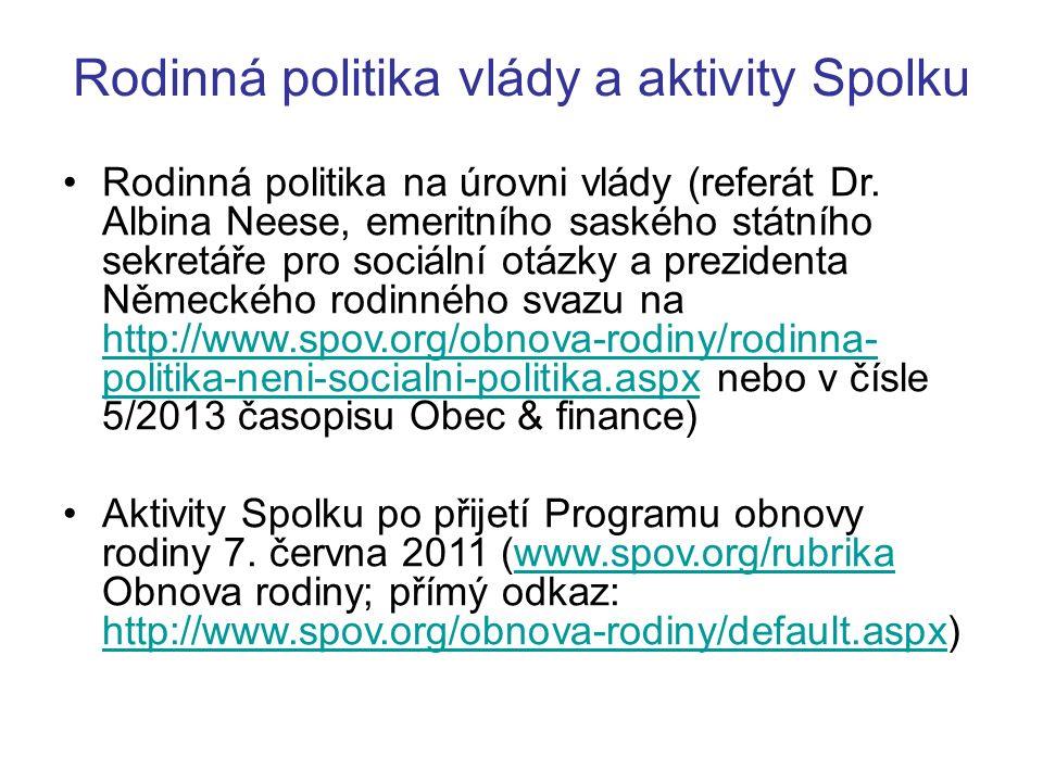 Rodinná politika vlády a aktivity Spolku Rodinná politika na úrovni vlády (referát Dr. Albina Neese, emeritního saského státního sekretáře pro sociáln