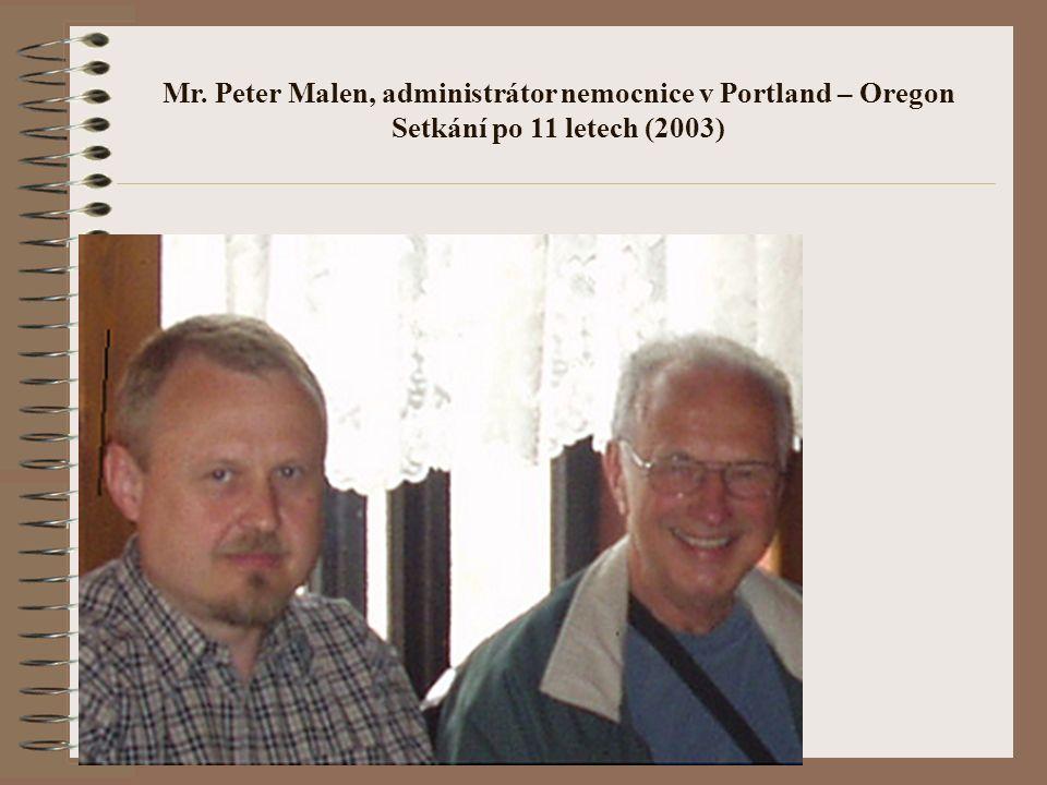 Mr. Peter Malen, administrátor nemocnice v Portland – Oregon Setkání po 11 letech (2003)